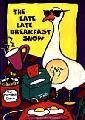 The poster for the Late Late Breakfast Show
